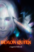 Demon Queen: a Legend of Zelda Tale