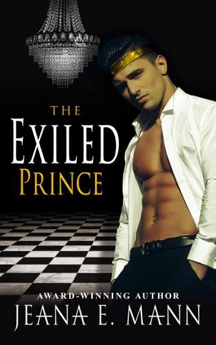 The Exiled Prince - Jeana E. Mann - Jeana E. Mann