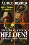 Elben Orks Zwerge - Helden Das Fantasy Weihnachtspaket 1787 Seiten Spannung