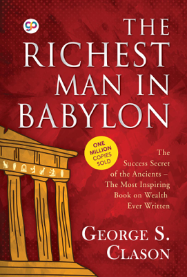 The Richest Man in Babylon - George S. Clason & GP Editors book