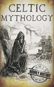 Celtic Mythology: A Concise Guide to the Gods, Sagas and Beliefs Book Review