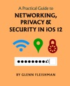 A Practical Guide To Networking Privacy And Security In IOS 12