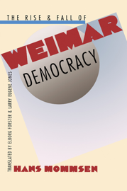 The Rise and Fall of Weimar Democracy