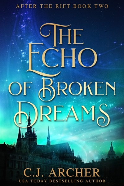 The Echo of Broken Dreams - C.J. Archer book cover