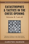 Catastrophes  Tactics In The Chess Opening - Vol 8 1e4 E5