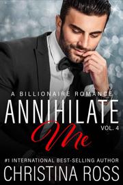 Annihilate Me, Vol. 4 book