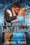 Lincanto Di Lady Elianna