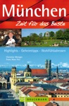 Reisefhrer Mnchen - Zeit Fr Das Beste - Highlights Geheimtipps Sehenswrdigkeiten