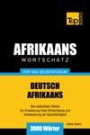 Wortschatz Deutsch-Afrikaans Fr Das Selbststudium 3000 Wrter