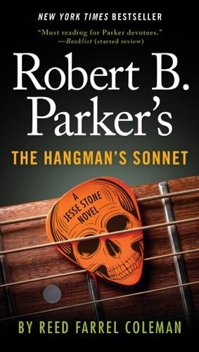 Reed Farrel Coleman - Robert B. Parker's The Hangman's Sonnet