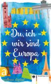 Du, ich - wir sind Europa