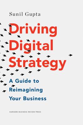 Driving Digital Strategy - Sunil Gupta book