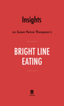 Insights on Susan Peirce Thompson's Bright Line Eating by Instaread