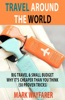 Travel Around The World: Big Travel & Small Budget - Why It's Cheaper Than You Think