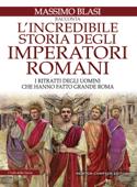 L'incredibile storia degli imperatori romani
