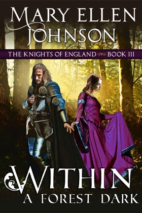 Within A Forest Dark (The Knights of England Series, Book 3)