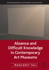 Absence And Difficult Knowledge In Contemporary Art Museums