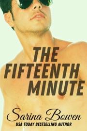 The Fifteenth Minute - Sarina Bowen by  Sarina Bowen PDF Download