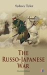 The Russo-Japanese War Illustrated Edition