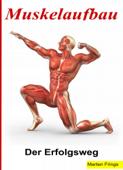 Muskelaufbau - Der Erfolgsweg