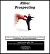 Killer Prospecting - High-Profit Strategies To Find  Develop New Business Utilizing Social Selling Text Email  Telephone