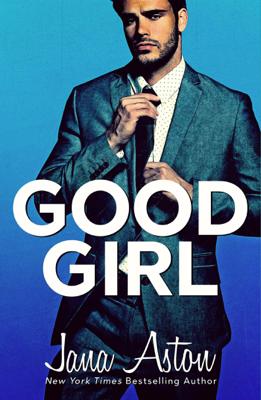 Good Girl - Jana Aston book