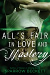 Alls Fair In Love And Mastery