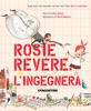 Rosie Revere. L'ingegnera