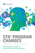 CFA® Program Changes: 2018 Members' Guide to Practitioner-Relevant Updates