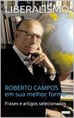 LIBERALISMO:  Roberto Campos em sua melhor forma Book Cover
