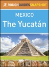 The Yucatn Rough Guides Snapshot Mexico
