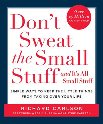 Don't Sweat the Small Stuff and It's All Small Stuff - Richard Carlson book