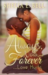 Always Now And Forever Love Hurts
