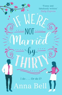 Anna Bell - If We're Not Married by Thirty book