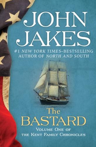 John Jakes - The Bastard