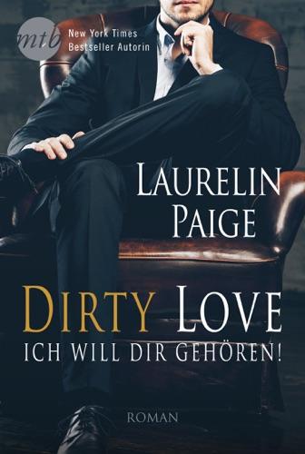 Laurelin Paige - Dirty Love - Ich will dir gehören!
