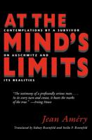 Jean Amery, Sidney Rosenfeld & Stella P. Rosenfeld - At the Mind's Limits artwork