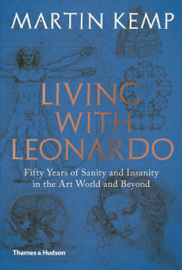 Living with Leonardo: Fifty Years of Sanity and Insanity in the Art World and Beyond book