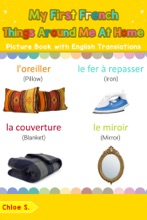 My First French Things Around Me at Home Picture Book with English Translations