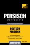 Wortschatz Deutsch-Persisch Fr Das Selbststudium 5000 Wrter
