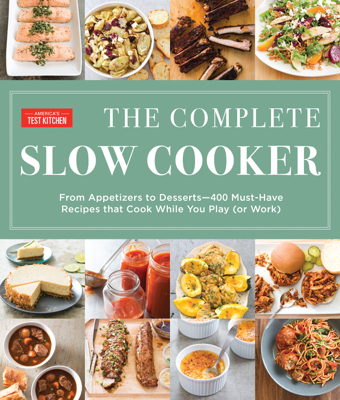 The Complete Slow Cooker - America's Test Kitchen book
