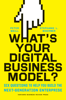 Peter Weill & Stephanie Woerner - What's Your Digital Business Model? artwork
