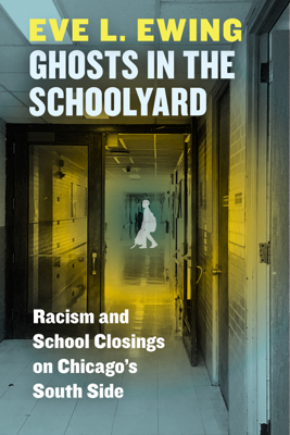 Ghosts in the Schoolyard - Eve L. Ewing book