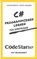 Julien Rösch & Jophil George - C# Programmieren lernen für Einsteiger artwork