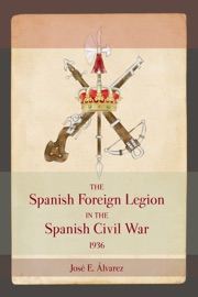 The Spanish Foreign Legion In The Spanish Civil War 1936