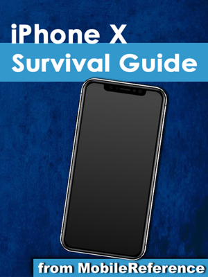 iPhone X Survival Guide: Step-by-Step User Guide for the iPhone X and iOS 11: From Getting Started to Advanced Tips and Tricks - Toly Kay book