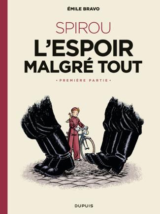 Le Spirou d'Emile Bravo - tome 2 - SPIROU ou l'espoir malgré tout (Première partie) - Bravo