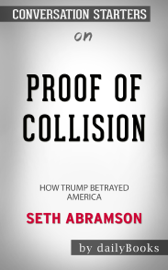 Proof of Collusion: How Trump Betrayed America by Seth Abramson: Conversation Starters book