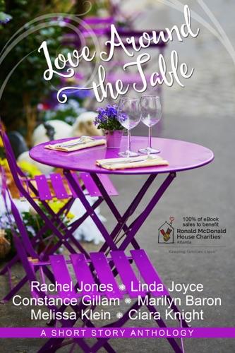 Rachel Jones, Linda Joyce, Constance Gillam, Marilyn Baon, Melissa Klein & Ciara Knight - Love Around the Table