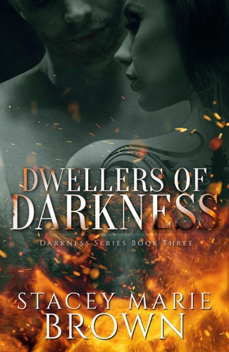 Dwellers Of Darkness (Darkness Series #3) - Stacey Marie Brown - Stacey Marie Brown